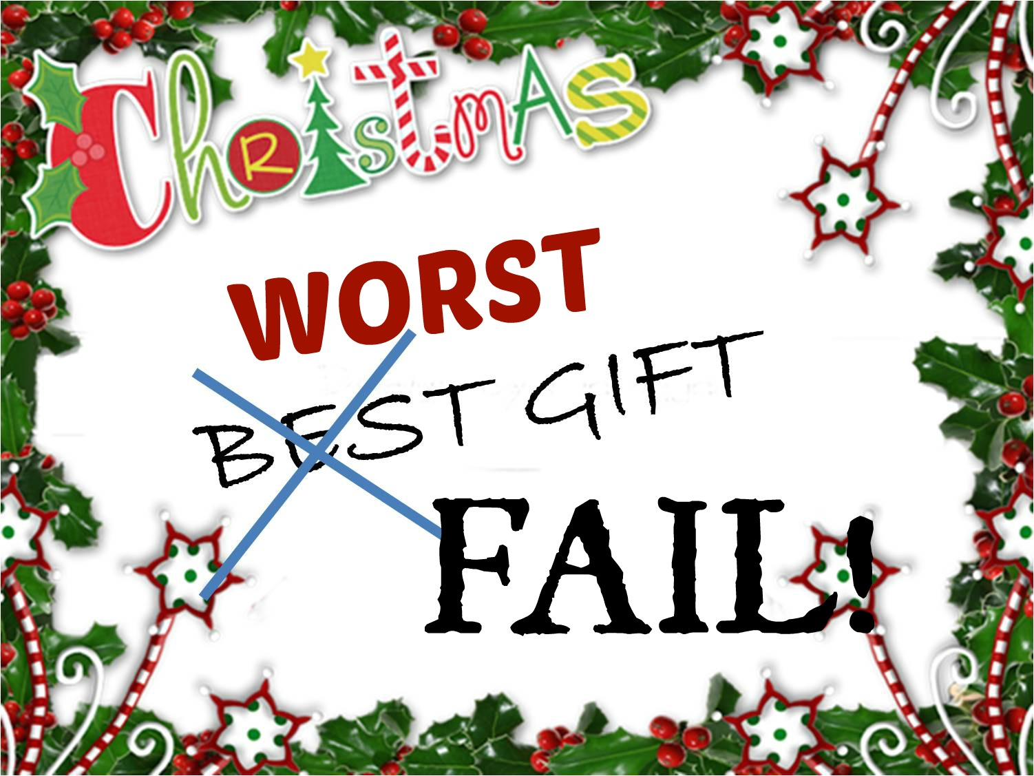 Best Gift Idea Worst Christmas Gifts